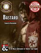 Character Background: Bastard (Fantasy Grounds)