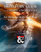 Monsters' Guide to Combat Encounters for Waterdeep: Dungeon of the Mad Mage. Level 18.