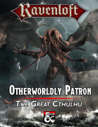 Otherworldly Patron: The Great Cthulhu