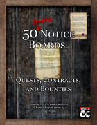 50 MORE Notice Boards: Quests, Contracts, and Bounties