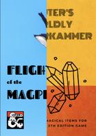 Flight of the Magpies + 100 magic items [BUNDLE]