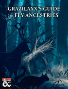 Grazilaxx's Guide to Fey Ancestries