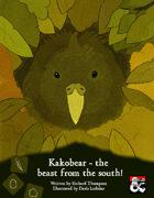 Kakobear - the beast from the south.