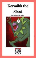Otherworldly Patron: Kermikk the Slaad