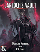 Larloch's Vault - Magic of Netheril