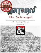 WARFORGED!: The Submerged - A New Subrace for Warforged
