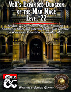 VeX's Expanded Dungeon of the Mad Mage, Level 22 (PDF)