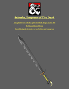 Schorla, Empress of The Dark