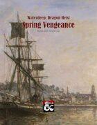 Waterdeep: Dragon Heist - Spring Vengeance