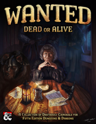 Wanted: Dead or Alive - A Collection of Dastardly Criminals for Fifth Edition Dungeons & Dragons