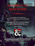 The Lord of the Dead Wurm (A level 10-12 adventure featuring the Death Tyrant Beholder)
