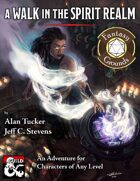 A Walk in the Spirit Realm (Fantasy Grounds)