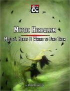 Mystic Herbalism: Magical Herbs & Where to Find Them