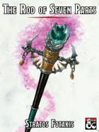 The Rod of Seven Parts 5e