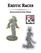 Exotic Races - Bioengineering Gone Wrong