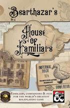 Bearthazar's House of Familiars (Fantasy Grounds)