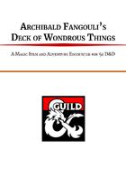 Archibald Fangouli's Deck of Wondrous Things