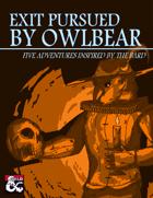 Exit Pursued by Owlbear (5e Adventure Anthology)