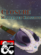 Closure Crossbow (Mindflayer crossbow)