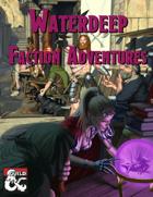 Waterdeep: Faction Adventures (Volume 1)