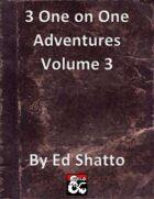 3 1 on 1 adventures volume 3 [BUNDLE]