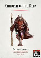 Children of the Deep: Bathynomians