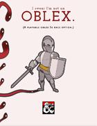 I Swear I'm Not An Oblex. (A playable oblex 5e race option)