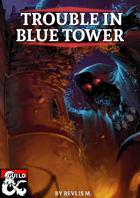 Trouble in Blue Tower