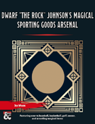 """Dwarf """"The Rock"""" Johnson's Magical Sporting Goods Arsenal - 75+ Magic Items for your Campaign"""
