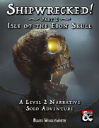 Shipwrecked! Part Two Isle of the Ebon Skull