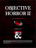Objective Horror II