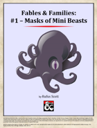 Fables & Families #1- Masks of Mini Beasts