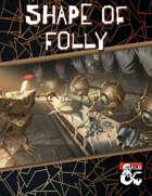 Shape of Folly