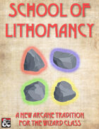 School of Lithomancy, A New Arcane Tradition for the Wizard Class