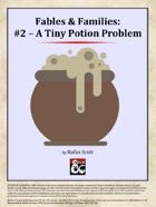 Fables & Families #2 - A Tiny Potion Problem