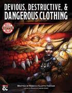 Devious, Destructive, & Dangerous Magical Clothing