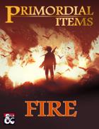 Primordial Items: Fire (5e)