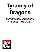 Tyranny of Dragons – Running and Improving Greenest in Flames