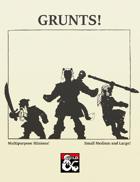 GRUNTS!