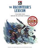 The Raconteur's Lexicon Volume 1: Melee and Ranged Combat