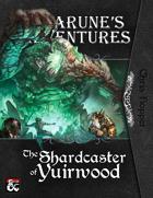 Amarune's Adventures: The Shardcaster of Yuirwood