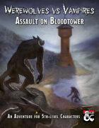 Werewolves vs. Vampires-Assault on Bloodtower (5e)
