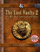 The Lost Vaults 2: 650+ More Magic Items from Fourth Edition