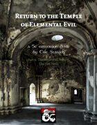 Return to the Temple of Elemental Evil 5E Conversion (part 4)