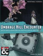 Umbrage Hill Encounter Essentials