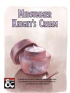Midsummer Knight's Cream
