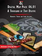 Digital Map Pack for Adventurers League DDAL 06-01 A Thousand of Tiny Deaths (Tokens, Handouts and Cards included)
