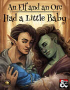 An Elf and an Orc Had a Little Baby: Parentage and Upbringing in D&D (Fantasy Grounds)