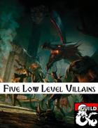 5 Low Level Villains