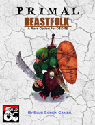 PRIMAL - Beastfolk: A Race Option for Dungeons and Dragons 5E